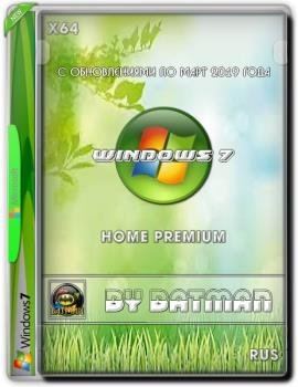 Windows 7 Home Premium by batman (x64) (Ru) [v.022019]