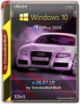 Windows 10 32in1 (x86/x64) + LTSC +/- Office 2019 by SmokieBlahBlah 26.07.19