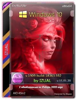 Windows 10, Version 1909 with Update [18363.592] AIO 45in2 by izual (v15.01.20) (x86-x64)