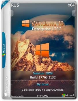Windows 10 Корпоративная LTSC (17763.1132 Version 1809) (March 2020 Update) by Brux (x64)